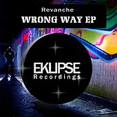 Wrong Way - Single by Revanche