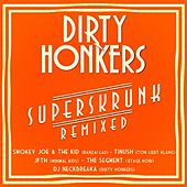 Superskrunk Remixed by Dirty Honkers