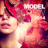 Model Crew 2014 by Various Artists