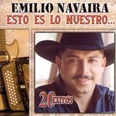 Esto Es Lo Nuestro: 20 Exitos by Emilio