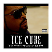 Sic Them Youngins On 'Em von Ice Cube