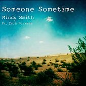 Someone Sometime (feat. Zach Berkman) by Mindy Smith