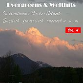 Evergreens & Welthits - Internationale (Volks-)Musik: Englisch, fanzösisch, russisch u.v.m., Vol. 4 by Various Artists