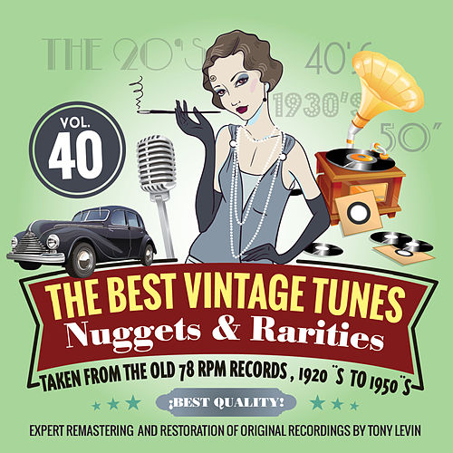 The Best Vintage Tunes. Nuggets & Rarities Vol. 40 by Various Artists