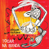 Tocar na Banda by Comadre Fulozinha