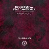 Apaga O Fogo (feat. Game Walla) by Boddhi Satva