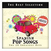 Spanish Pop Songs. The 20 Greatest Hits by Various Artists