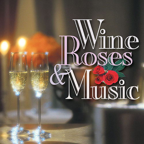 Wine, Roses & Music: Romantic Moods, Vol. 3 by Various Artists