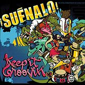 Keep It Groovin' by Suenalo