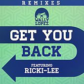 Get you back feat. Ricki-Lee (Remixes) by Wally Lopez
