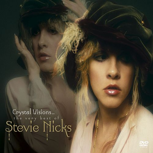 Crystal Visions... The Very Best Of Stevie Nicks by Stevie Nicks