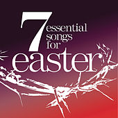 7 Essential Songs For Easter by Various Artists