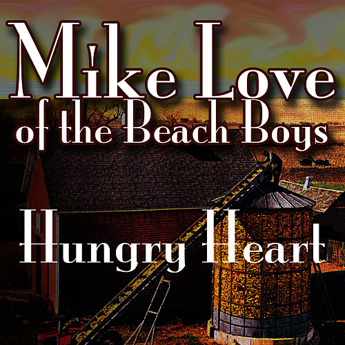 Hungry Heart by Mike Love