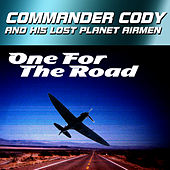 One For The Road by Commander Cody
