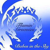 Babes In The Sky by The Flamin' Groovies