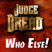 Judge Dread - Who Else! by Judge Dread
