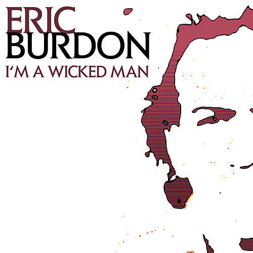 I'm A Wicked Man by Eric Burdon