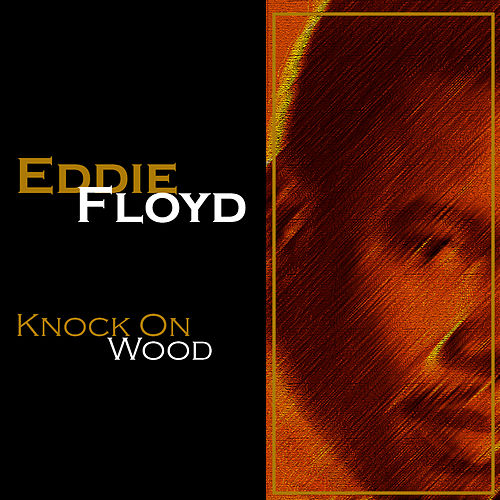 Knock On Wood (OMP) by Eddie Floyd