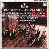 Pachelbel: Canon & Gigue / Handel: The Arrival of the Queen of Sheba by Various Artists