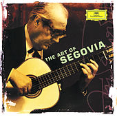 Andrés Segovia - The Art of Segovia by Andres Segovia