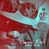 Crucial World by Mykal Rose