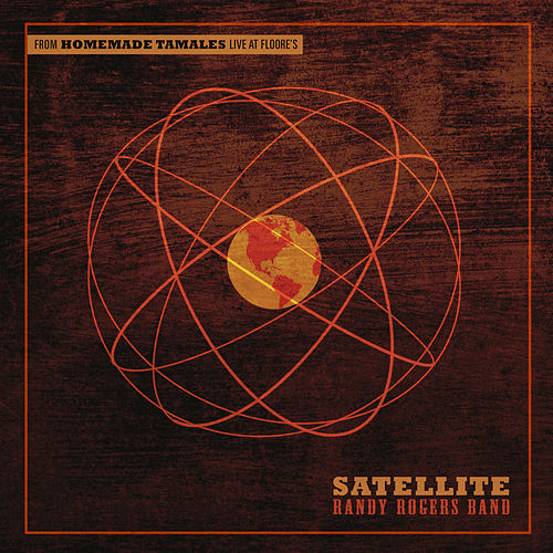 Satellite by The Randy Rogers Band