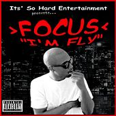I'm Fly by Focus