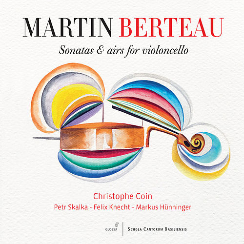 Berteau: Sonatas & Airs for Violoncello by Christophe Coin