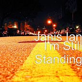 I'm Still Standing by Janis Ian