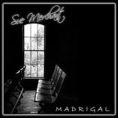 Madrigal by Sue Merchant
