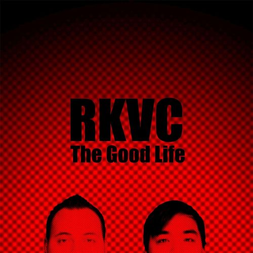 The Good Life by Rkvc