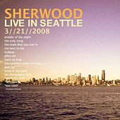 Live in Seattle by Sherwood