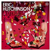 A Little More by Eric Hutchinson