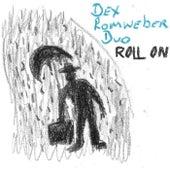 Roll On by Dexter Romweber