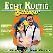 Echt Kultig - Schlager von Various Artists