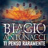 Ti penso raramente by Biagio Antonacci