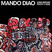 Long Before Rock'n'Roll by Mando Diao