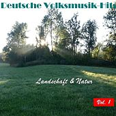 Deutsche Volksmusik Hits - Landschaft & Natur, Vol. 1 by Various Artists