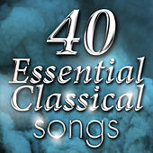 40 Essential Classical Songs by Various Artists