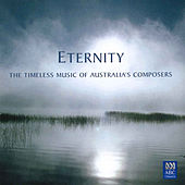 Eternity: The Timeless Music of Australia's Composers by Various Artists