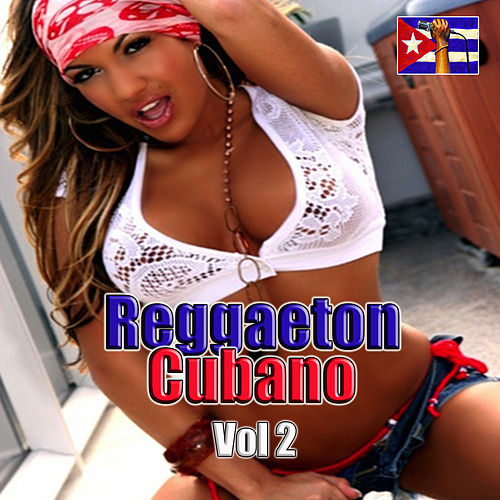 Reggaeton Cuba, Vol. 2 by Various Artists