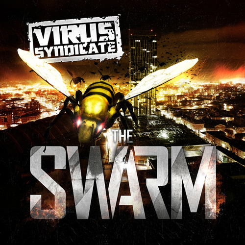 The Swarm by Virus Syndicate