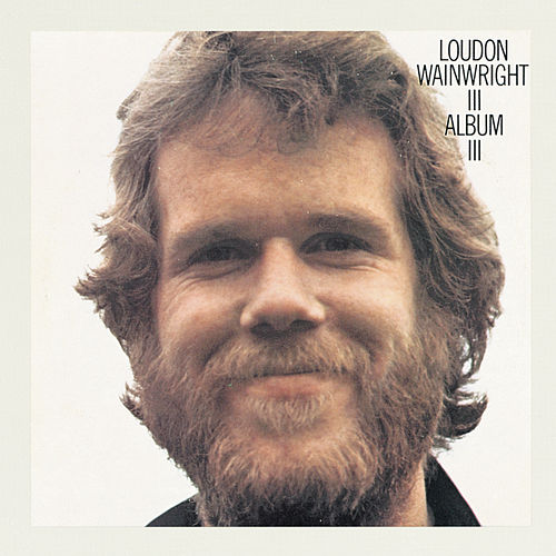 Album III by Loudon Wainwright III