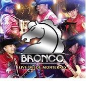 Live Desde Monterrey by Bronco