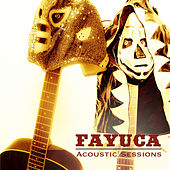 Acoustic Sessions by Fayuca