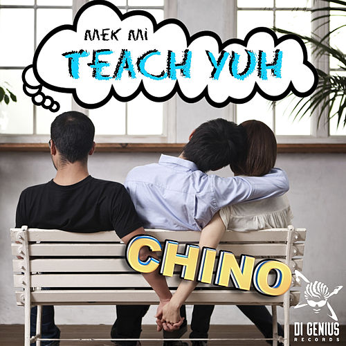 Mek Mi Teach Yuh by Chino