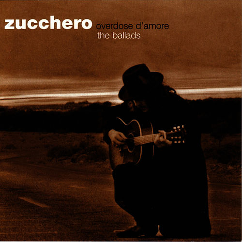 Overdose D'Amore (The Ballads) by Zucchero