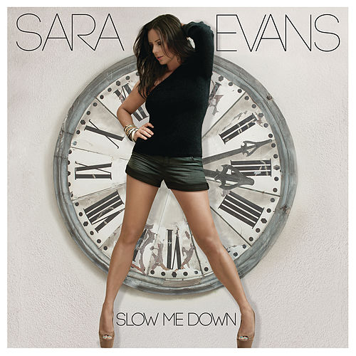 Slow Me Down by Sara Evans