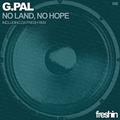 No Land, No Hope by G-Pal