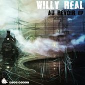Au Revoir EP by Willy Real